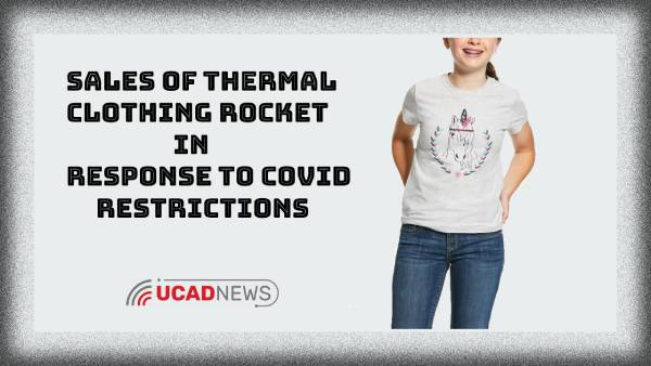 Sales of thermal clothing rocket in Covid